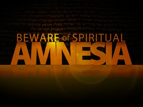 A LOOK BACK: Spiritual Amnesia