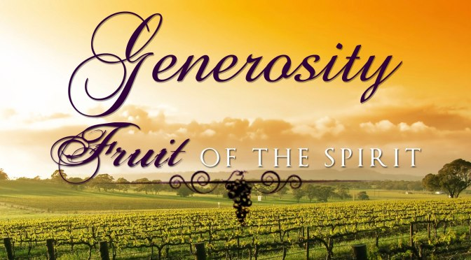 FRUIT OF THE SPIRIT: Generosity