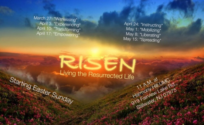 RISEN: Living the Resurrected Life – Easter 2016