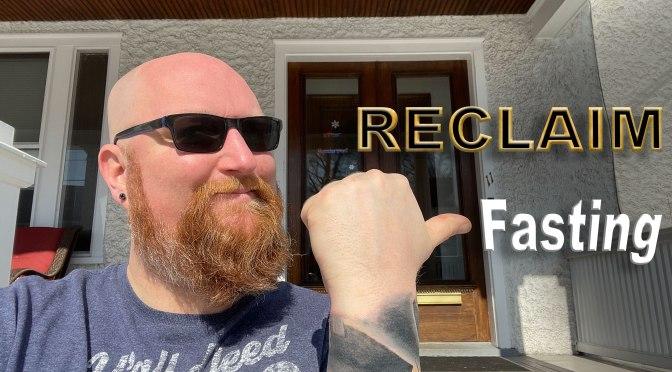 """Reclaim, Episode 2: """"Fasting"""""""